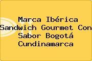Marca Ibérica Sandwich Gourmet Con Sabor Bogotá Cundinamarca