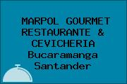 MARPOL GOURMET RESTAURANTE & CEVICHERIA Bucaramanga Santander