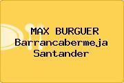 MAX BURGUER Barrancabermeja Santander