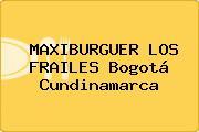 MAXIBURGUER LOS FRAILES Bogotá Cundinamarca