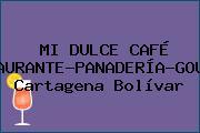 MI DULCE CAFÉ RESTAURANTE-PANADERÍA-GOURMET Cartagena Bolívar