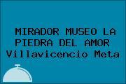 MIRADOR MUSEO LA PIEDRA DEL AMOR Villavicencio Meta