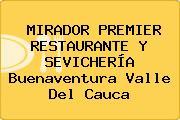 MIRADOR PREMIER RESTAURANTE Y SEVICHERÍA Buenaventura Valle Del Cauca