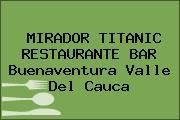 MIRADOR TITANIC RESTAURANTE BAR Buenaventura Valle Del Cauca