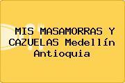 MIS MASAMORRAS Y CAZUELAS Medellín Antioquia