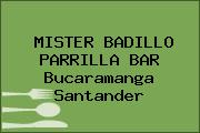 MISTER BADILLO PARRILLA BAR Bucaramanga Santander