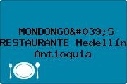 MONDONGO'S RESTAURANTE Medellín Antioquia