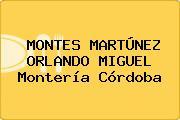 MONTES MARTÚNEZ ORLANDO MIGUEL Montería Córdoba
