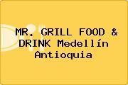 MR. GRILL FOOD & DRINK Medellín Antioquia