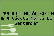 MUEBLES METÁLICOS M & M Cúcuta Norte De Santander