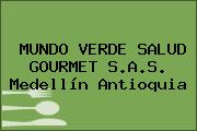 MUNDO VERDE SALUD GOURMET S.A.S. Medellín Antioquia
