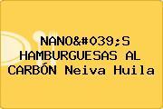 NANO'S HAMBURGUESAS AL CARBÓN Neiva Huila