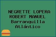 NEGRETTE LOPERA ROBERT MANUEL Barranquilla Atlántico