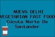 NUEVA DELHI VEGETARIAN FAST FOOD Cúcuta Norte De Santander