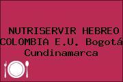 NUTRISERVIR HEBREO COLOMBIA E.U. Bogotá Cundinamarca