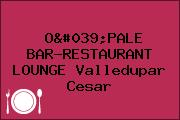 O'PALE BAR-RESTAURANT LOUNGE Valledupar Cesar