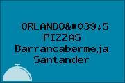 ORLANDO'S PIZZAS Barrancabermeja Santander
