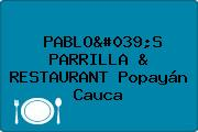 PABLO'S PARRILLA & RESTAURANT Popayán Cauca