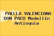 PAELLA VALENCIANA DON PACO Medellín Antioquia