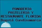 PANADERIA PASTELERIA Y RESTAURANTE FLORIDA Bogotá Cundinamarca