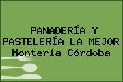 PANADERÍA Y PASTELERÍA LA MEJOR Montería Córdoba