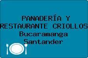 PANADERÍA Y RESTAURANTE CRIOLLOS Bucaramanga Santander