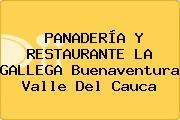 PANADERÍA Y RESTAURANTE LA GALLEGA Buenaventura Valle Del Cauca