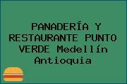 PANADERÍA Y RESTAURANTE PUNTO VERDE Medellín Antioquia