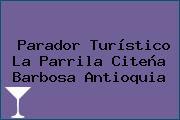 Parador Turístico La Parrila Citeña Barbosa Antioquia