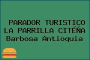 PARADOR TURISTICO LA PARRILLA CITÉÑA Barbosa Antioquia