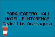 PARQUEADERO MALL HOTEL PUNTARENAS Medellín Antioquia