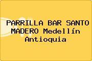 PARRILLA BAR SANTO MADERO Medellín Antioquia