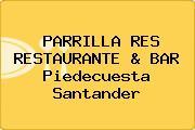 PARRILLA RES RESTAURANTE & BAR Piedecuesta Santander