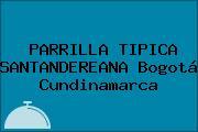 PARRILLA TIPICA SANTANDEREANA Bogotá Cundinamarca
