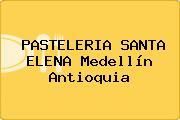 PASTELERIA SANTA ELENA Medellín Antioquia