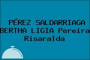 PÉREZ SALDARRIAGA BERTHA LIGIA Pereira Risaralda