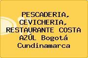 PESCADERIA, CEVICHERIA, RESTAURANTE COSTA AZÚL Bogotá Cundinamarca