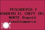PESCADERÍA Y ASADERO EL CHEFF DEL NORTE Bogotá Cundinamarca