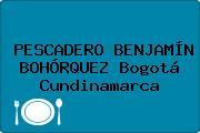 PESCADERO BENJAMÍN BOHÓRQUEZ Bogotá Cundinamarca
