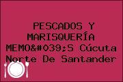PESCADOS Y MARISQUERÍA MEMO'S Cúcuta Norte De Santander