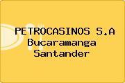 PETROCASINOS S.A Bucaramanga Santander