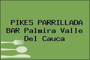 PIKES PARRILLADA BAR Palmira Valle Del Cauca