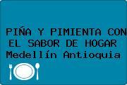 PIÑA Y PIMIENTA CON EL SABOR DE HOGAR Medellín Antioquia