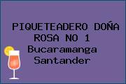 PIQUETEADERO DOÑA ROSA NO 1 Bucaramanga Santander