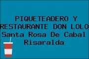 PIQUETEADERO Y RESTAURANTE DON LOLO Santa Rosa De Cabal Risaralda