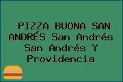 PIZZA BUONA SAN ANDRÉS San Andrés San Andrés Y Providencia