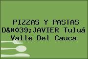 PIZZAS Y PASTAS D'JAVIER Tuluá Valle Del Cauca
