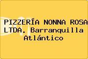 PIZZERÍA NONNA ROSA LTDA. Barranquilla Atlántico