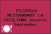 PIZZERIA RESTAURANTE LA SICILIANA Socorro Santander