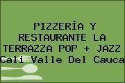 PIZZERÍA Y RESTAURANTE LA TERRAZZA POP + JAZZ Cali Valle Del Cauca
